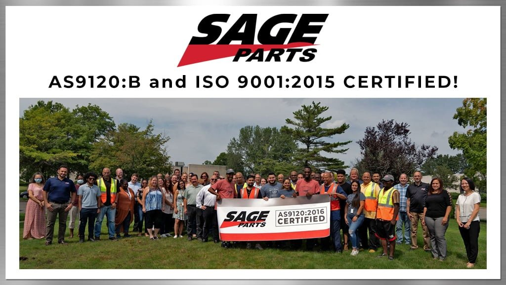 SAGE PARTS is AS9120:B and ISO 9001:2015 CERTIFIED